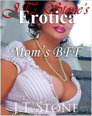 JT Stone's Erotica: Mom's BFF