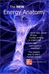 The New Energy Anatomy; Nine new views of human energy; No cl... by Bruce Dickson