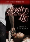 Loyalty and the Bed You Lie In by T.R. Nairn