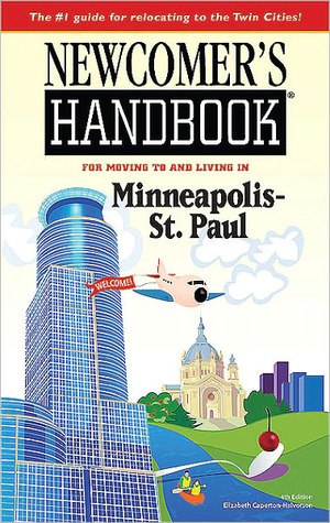 Newcomer's Handbook for Moving to and Living in Minneapolis-St. Paul (4th Edition)