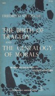 The Birth of Tragedy/The Genealogy of Morals by Friedrich Nietzsche