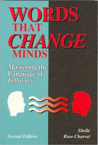 Ebook Words that Change Minds: Mastering the Language of Influence by Shelle Rose Charvet DOC!