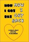 How I got Fat - How I got Back
