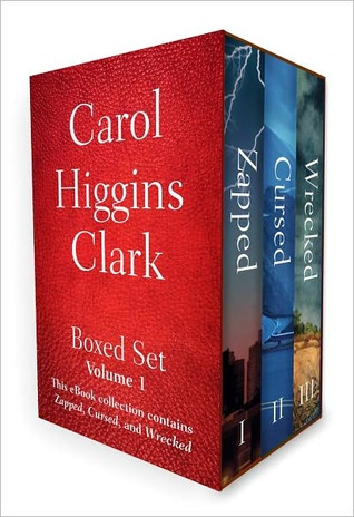 Carol Higgins Clark Boxed Set - Volume 1: This eBook collection contains Zapped, Cursed, and Wrecked.
