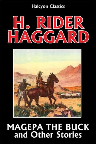 Magepa the Buck and Other Allan Quatermain Stories by H. Rider Haggard