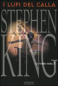 I Lupi del Calla by Stephen King