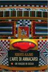 L'arte di annacarsi: Un viaggio in Sicilia