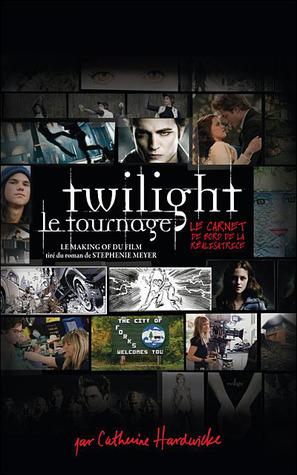 Ebook Twilight le tournage, carnet de bord de la réalisatrice by Catherine Hardwicke PDF!
