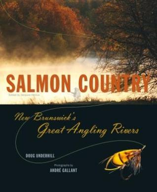 salmon-country-new-brunswick-s-great-angling-rivers
