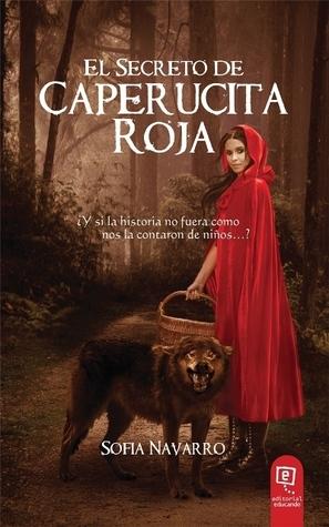 El Secreto de Caperucita Roja by Sofía Navarro