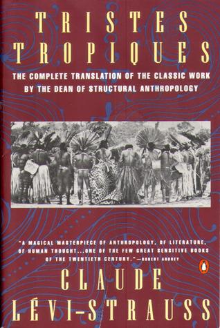 Tristes Tropiques by Claude Lévi-Strauss