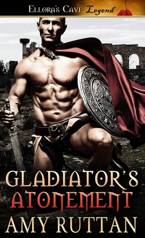 Gladiator's Atonement by Amy Ruttan