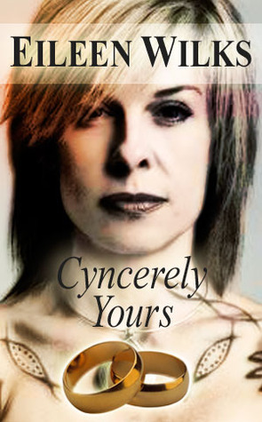 "Book Review: ""Cyncerely Yours"" by Eileen Wilks"