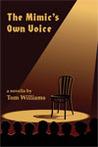 The Mimic's Own Voice: A Novella