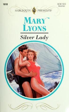 Silver Lady (Harlequin Presents, No 1610)