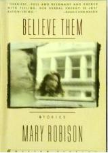 Believe Them by Mary Robison