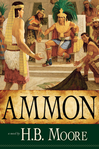 Ammon Book Of Mormon 4 By HB Moore