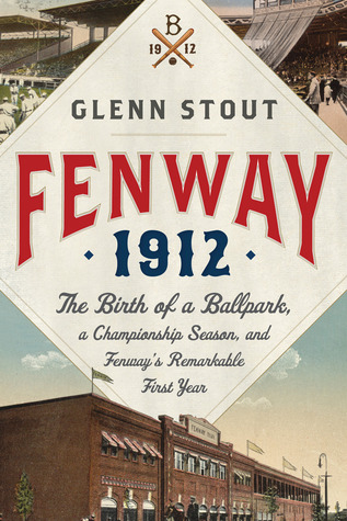 Fenway 1912: The Birth of a Ballpark, a Championship Season, and Fenways Remarkable First Year EPUB