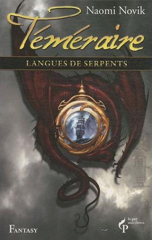 Langues de serpents (Téméraire, #6)