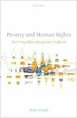 Poverty and Human Rights: Sen's 'Capability Perspective' Explored: Sen's 'Capability Perspective' Explored