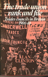The trade union rank and file: Trades councils in Britain, 1900-40