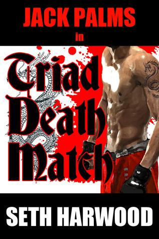 Triad Death Match by Seth Harwood