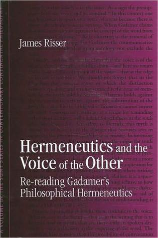 Hermeneutics and the Voice of the Other by James Risser