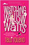 Watching Willow Watts