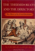 The Thermidorians and the Directory by Georges Lefebvre