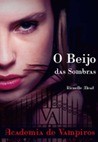 O Beijo das Sombras by Richelle Mead