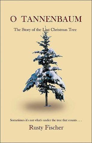 O Tannenbaum: The Story of the Last Christmas Tree