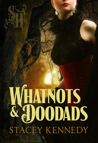 Whatnots & Doodads by Stacey Kennedy