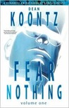 Fear Nothing, Volume 1 by Dean Koontz