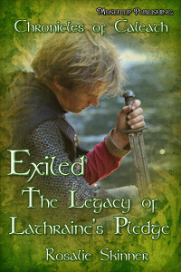 Exiled: The Legacy of Lathraine's Pledge, (The Chronicles of Caleath, Book 3)