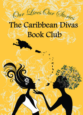 Our Lives Our Stories; The Caribbean Divas Book Club