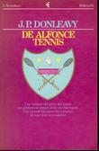De Alfonce Tennis by J.P. Donleavy