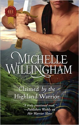 Claimed by the Highland Warrior by Michelle Willingham