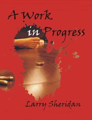 A Work in Progress by Larry Sheridan