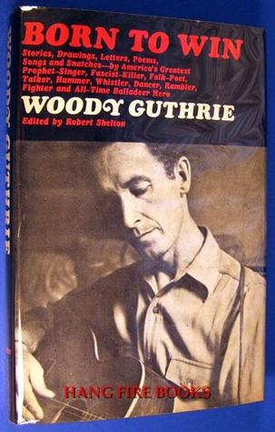 Born to Win by Woody Guthrie