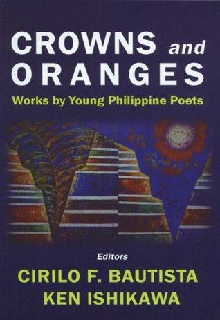 Crowns and Oranges: Works by Young Philippine Poets
