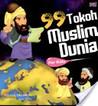 99 Tokoh Muslim Dunia For Kids by Salman Iskandar