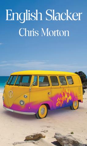 English Slacker by Chris  Morton