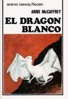 El Dragón Blanco by Anne McCaffrey