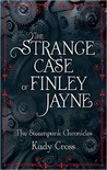 The Strange Case of Finley Jayne by Kady Cross