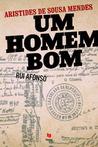 Aristides de Sousa Mendes - Um Homem Bom by Rui Afonso