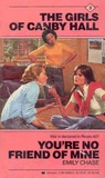 You're No Friend of Mine (The Girls of Canby Hall, #3)