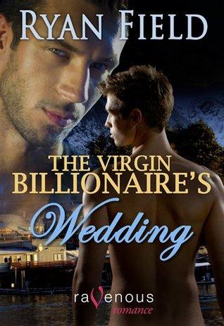 The Virgin Billionaire's Wedding by Ryan Field