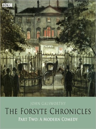 The Forsyte Chronicles, Part Two: A Modern Comedy