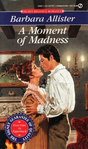 A Moment of Madness by Barbara Allister