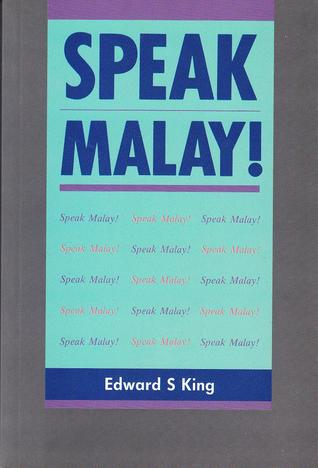 Speak Malay! by Edward S. King